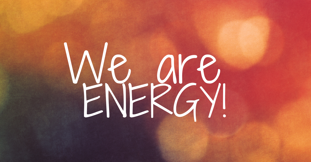We are energy